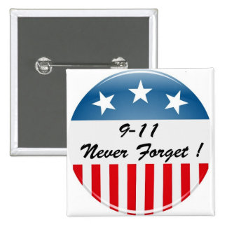 9 11 NEVER FORGET PINBACK BUTTONS