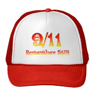 9/11 -Remember Still Trucker Hat
