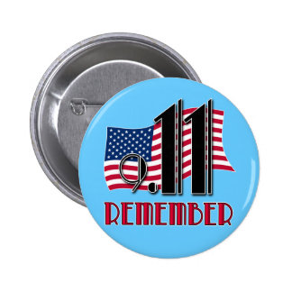 9/11 REMEMBER with American Flag Tshirts Button