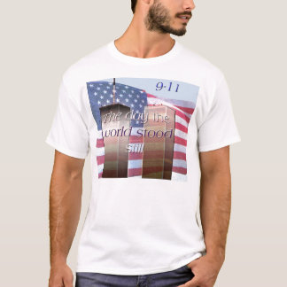 9-11 The day the World Stood Still Anniversary shi T-Shirt