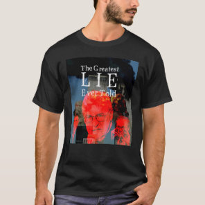 9/11: The Greatest Lie Ever Told T-Shirt