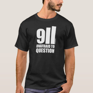 9/11 UNAFRAID TO QUESTION T-Shirt