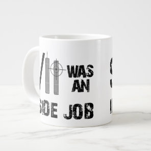 9/11 was an Inside Job Giant Coffee Mug