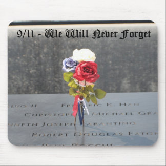 9/11 We Will Never Forget Mouse Pad