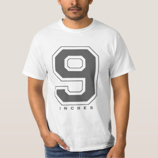 9 INCHES T-Shirt