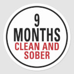 9 Months Clean and Sober Round Stickers