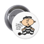 9 Months On The Inside Baby Prisoner Pinback Button