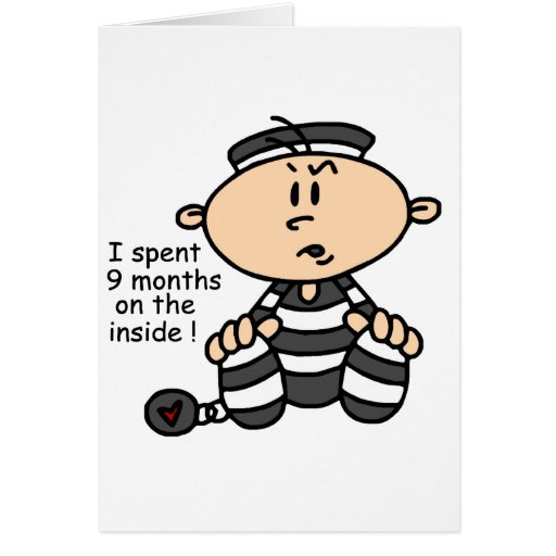 9 Months On The Inside Baby Prisoner Greeting Card