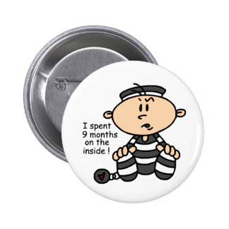 9 Months On The Inside Baby Prisoner Pinback Button