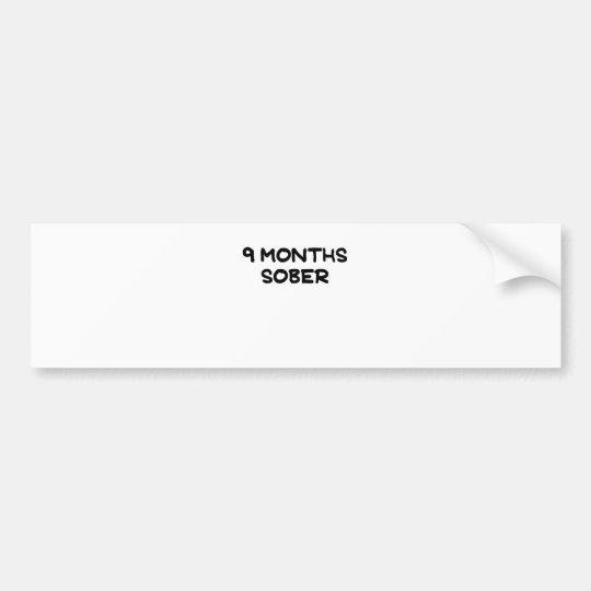 9 MONTHS SOBER.png Bumper Sticker
