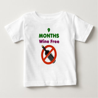 9 months wine free, pregnant woman, pregnancy baby baby T-Shirt