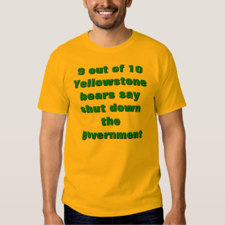 9 out of 10 bears say shut down the government shirts
