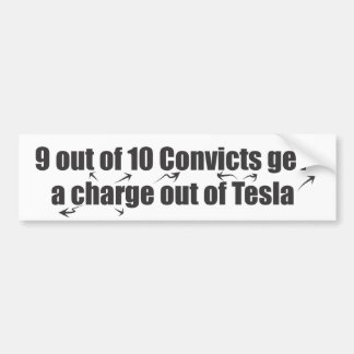 9 out of 10 Convicts get a charge out of Tesla Car Bumper Sticker