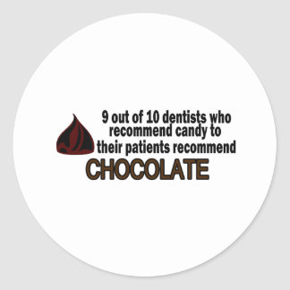 9 Out Of 10 Dentist Recommend Chocolate Classic Round Sticker
