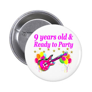 9 YEARS OLD AND READY TO PARTY ROCK STAR DESIGN PINBACK BUTTON