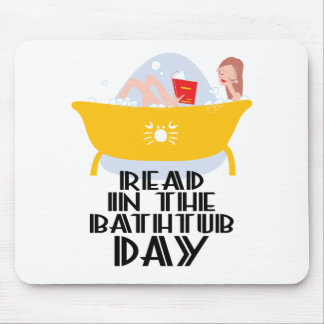 9th February - Read In The Bathtub Day Mouse Pad