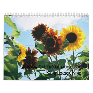 A 2009 Calendar from the Sunflower King