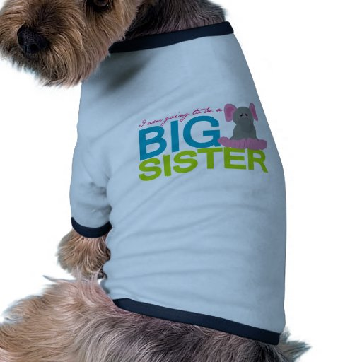A am going to be a big Sister Elephant Pet Tshirt
