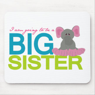 A am going to be a big Sister Elephant Mouse Pad