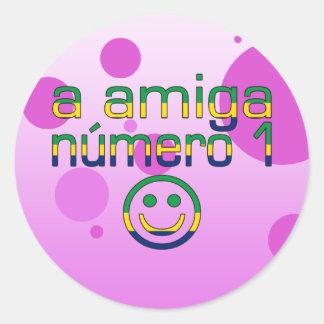 A Amiga Número 1 in Brazilian Flag Colors 4 Girls Classic Round Sticker