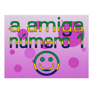 A Amiga Número 1 in Brazilian Flag Colors 4 Girls Poster