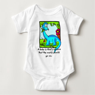 """A Baby Is God's Opinion That Life Should Go On"" Baby Bodysuit"