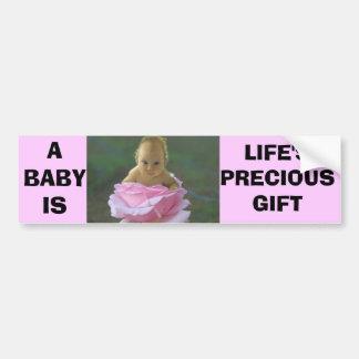 A BABY IS LIFE'S PRECIOUS GIFT CAR BUMPER STICKER