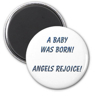 A Baby was Born! Angels rejoice! 2 Inch Round Magnet