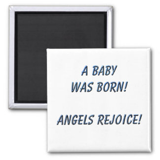 A Baby was Born! Angels rejoice! 2 Inch Square Magnet
