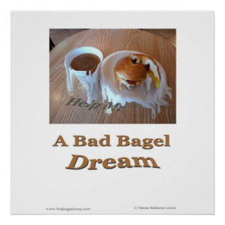 A Bad Bagel Dream Poster