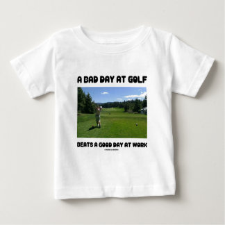 A Bad Day At Golf Beats A Good Day At Work Baby T-Shirt