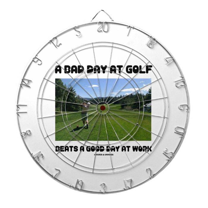 A Bad Day At Golf Beats A Good Day At Work Dartboard