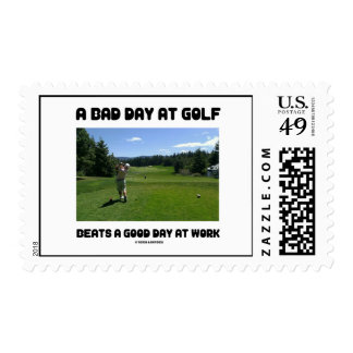 A Bad Day At Golf Beats A Good Day At Work Postage
