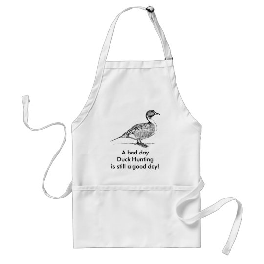 A bad day Duck Hunting is still a good day! Adult Apron