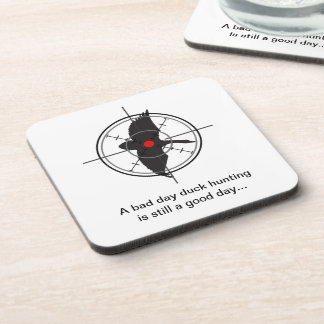 A bad day duck hunting is still a good day beverage coaster