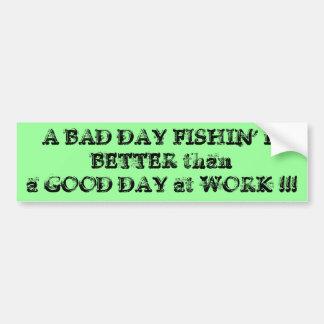 A Bad Day Fishin' Bumper Sticker