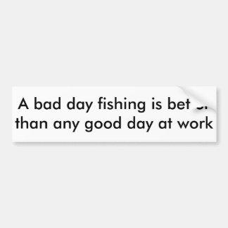 A Bad Day Fishing Bumper Sticker