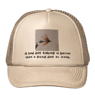 A bad day fishing is better than a mesh hat