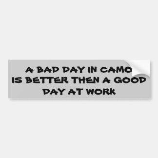 A Bad day  in Camo Car Bumper Sticker
