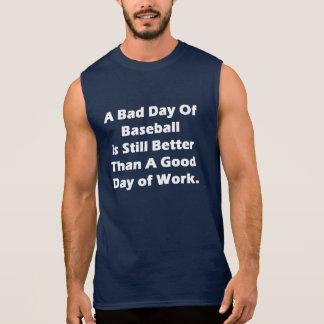 A Bad Day Of Baseball Sleeveless Shirt