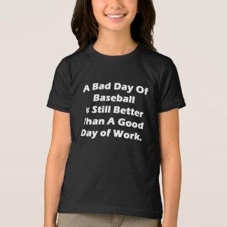 A Bad Day Of Baseball T-Shirt