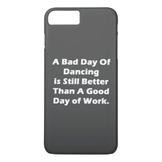 A Bad Day Of Dancing iPhone 7 Plus Case