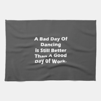 A Bad Day Of Dancing Kitchen Towels