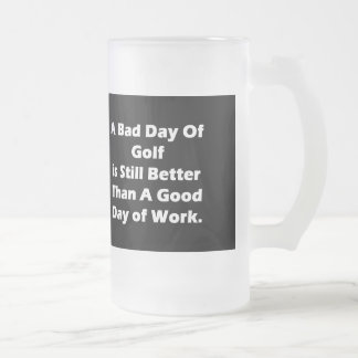 A Bad Day Of Golf Frosted Glass Beer Mug