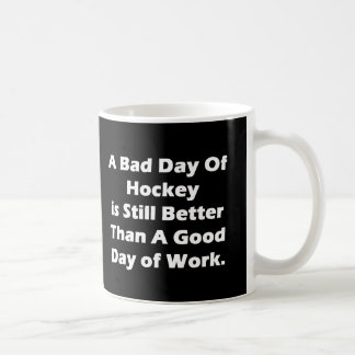 A Bad Day Of Hockey Coffee Mug