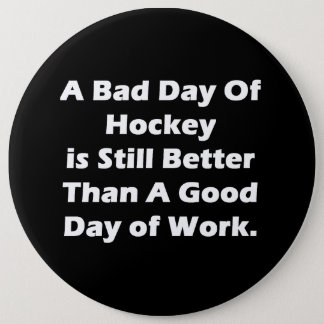 A Bad Day Of Hockey Pinback Button