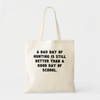 A Bad Day Of Hunting Tote Bag