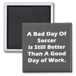 A Bad Day Of Soccer 2 Inch Square Magnet