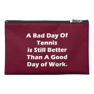 A Bad Day Of Tennis Travel Accessory Bag