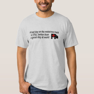 A Bad Day on the Motocross Track T-Shirt
